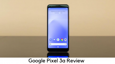 Photo of Google Pixel 3A Review – An Ideal Google Phone for Everyone