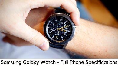 Photo of Samsung Galaxy Watch – Full Phone Specifications