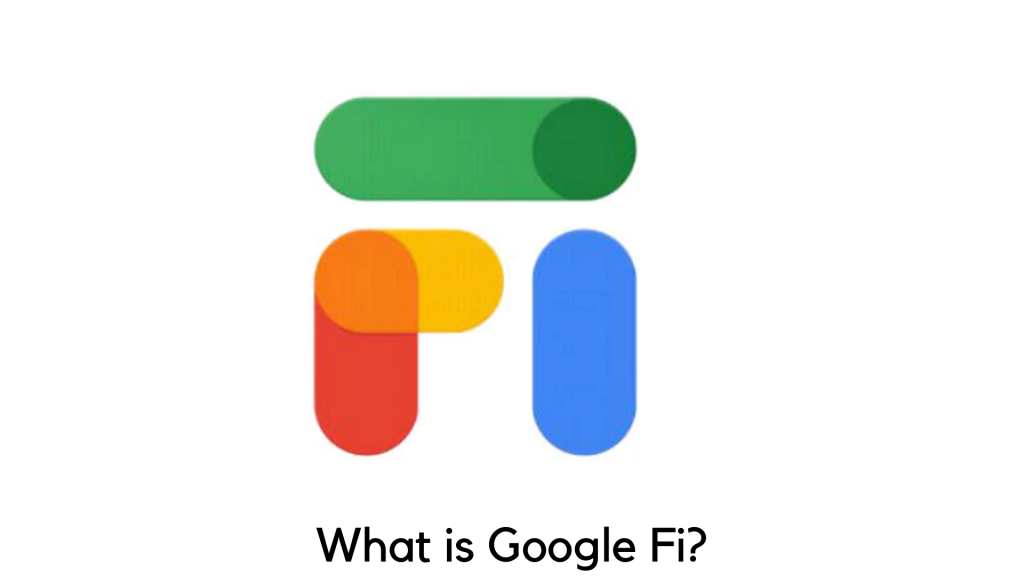 What Is Google Fi