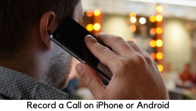 Photo of How to Record a Call on iPhone or Android Phone for Free?