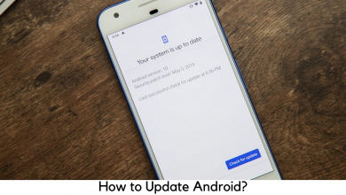 Photo of How to Update Android: Check for and Install Android Version Updates?
