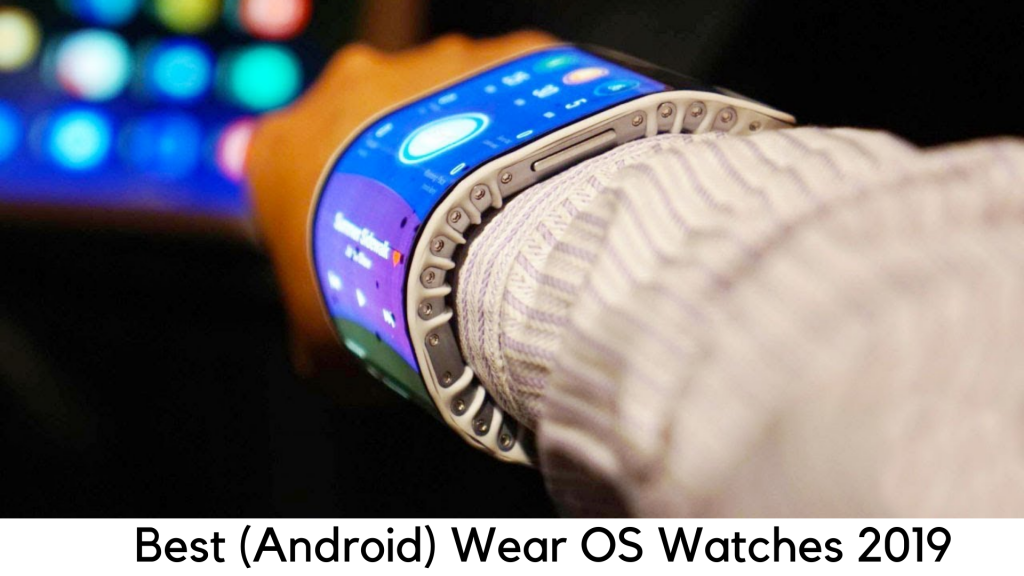 Best Android Wear OS Watches 2019