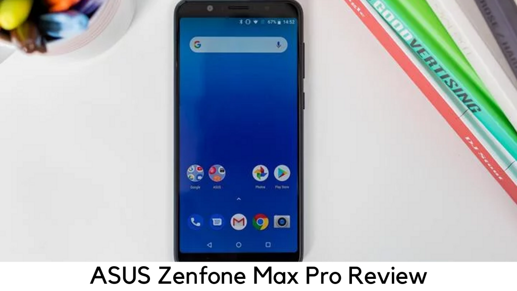 Asus Zenfone Max Pro Review