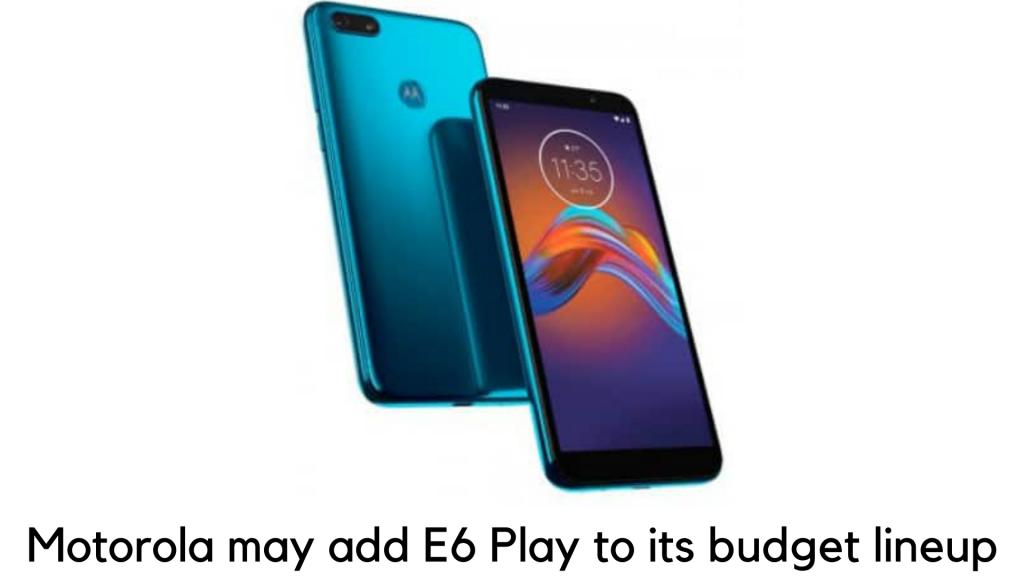 Motorola may add flashy Moto E6 Play