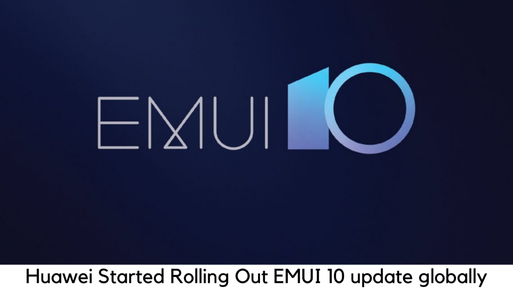 Huawei P30, Huawei P30 Pro Android 10-Based EMUI 10 Update Now Rolling Out