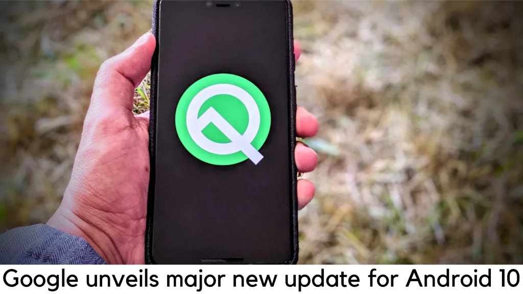 Android 10: Google Unveils Major New Update to World's Most Popular Operating System