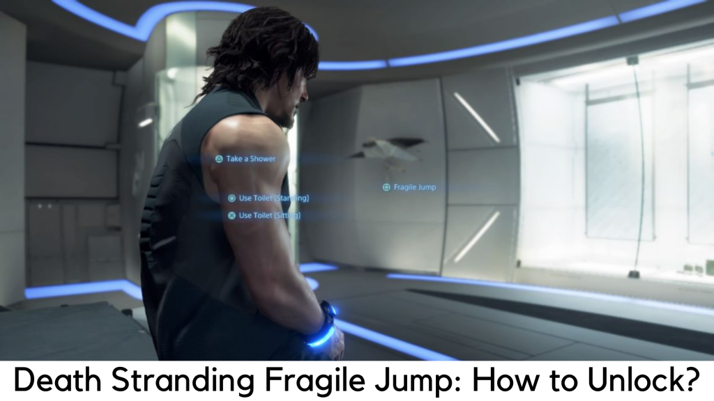 Death Stranding Fast Travel: How to unlock the Fragile Jump?