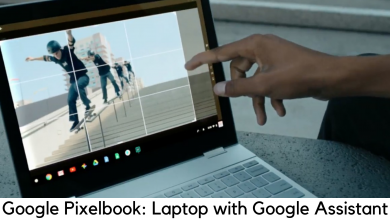Photo of Google Pixelbook Review: Laptop with Google Assistant