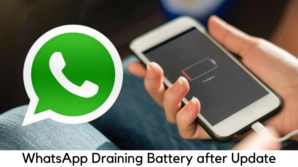 Whatsapp Update Drains Battery on Android Phones