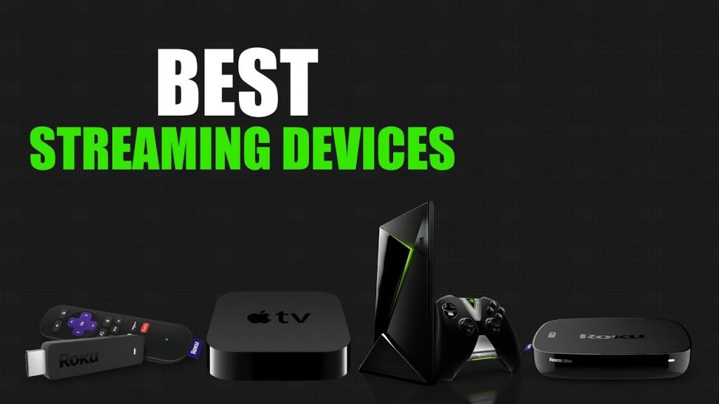The best streaming devices for 2019