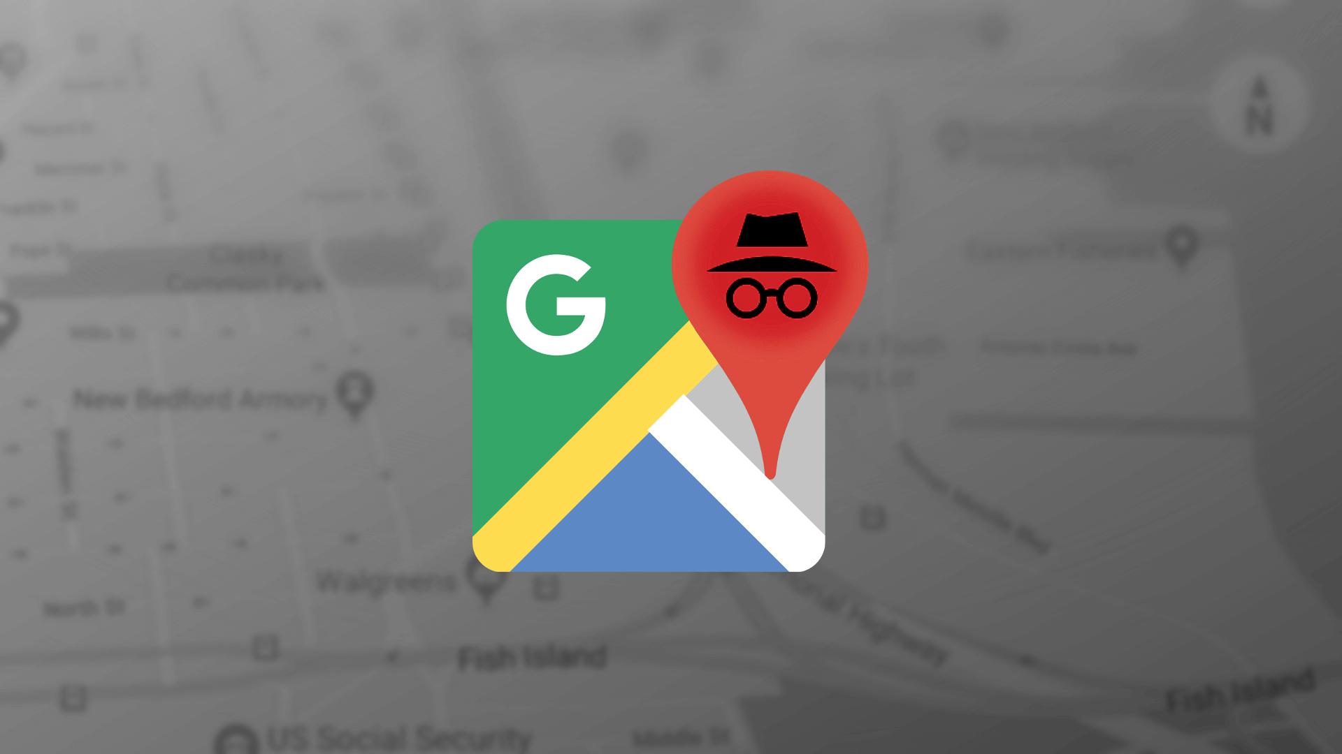 Google Maps Incognito Feature