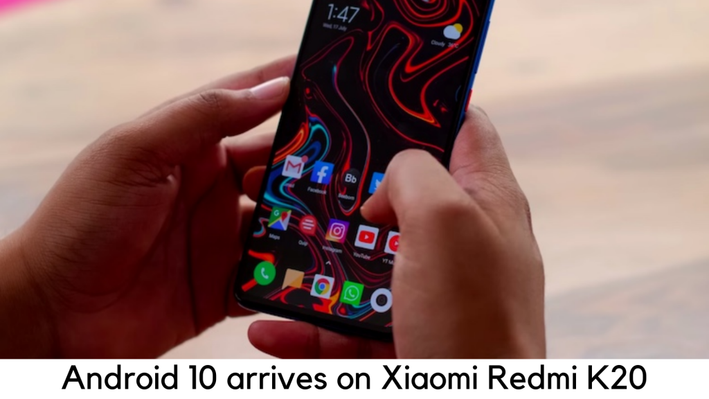 Android 10 arrives on the Xiaomi Redmi K20 & Mi 9T