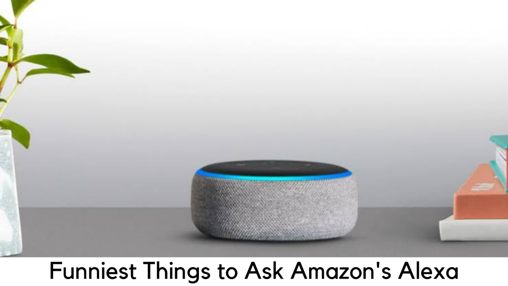 The Funniest Things to Ask Alexa
