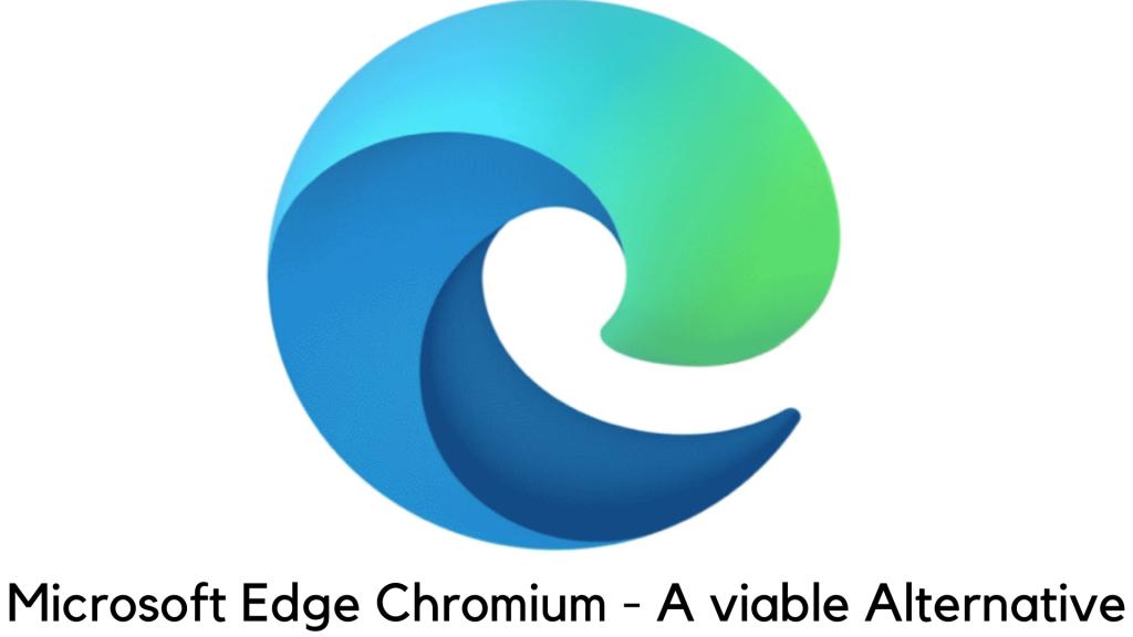 Microsoft Edge Chromium is already a viable alternative to Chrome and Firefox