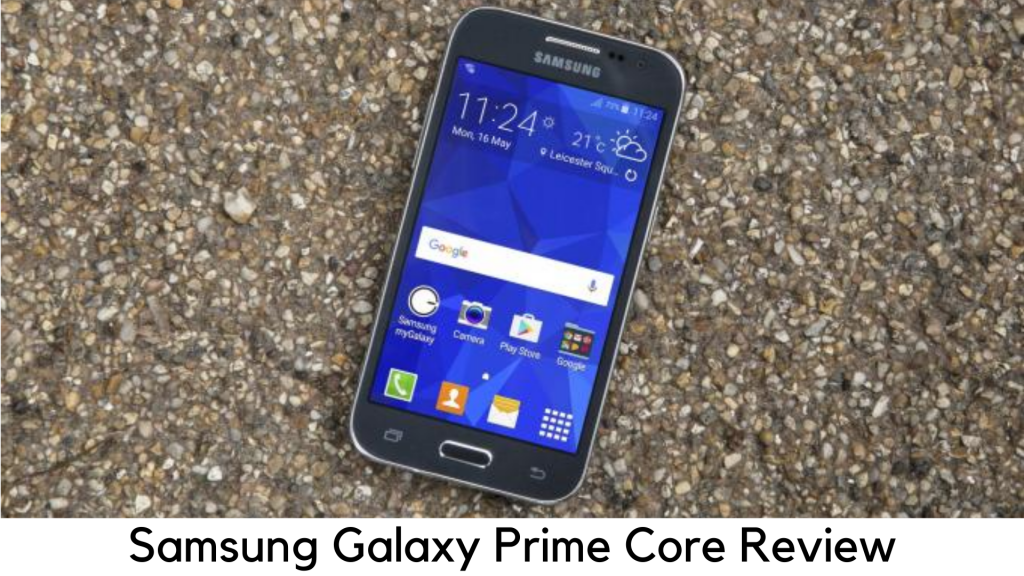 Samsung Galaxy Prime Core Review – A Decent Entry-Level Smartphone