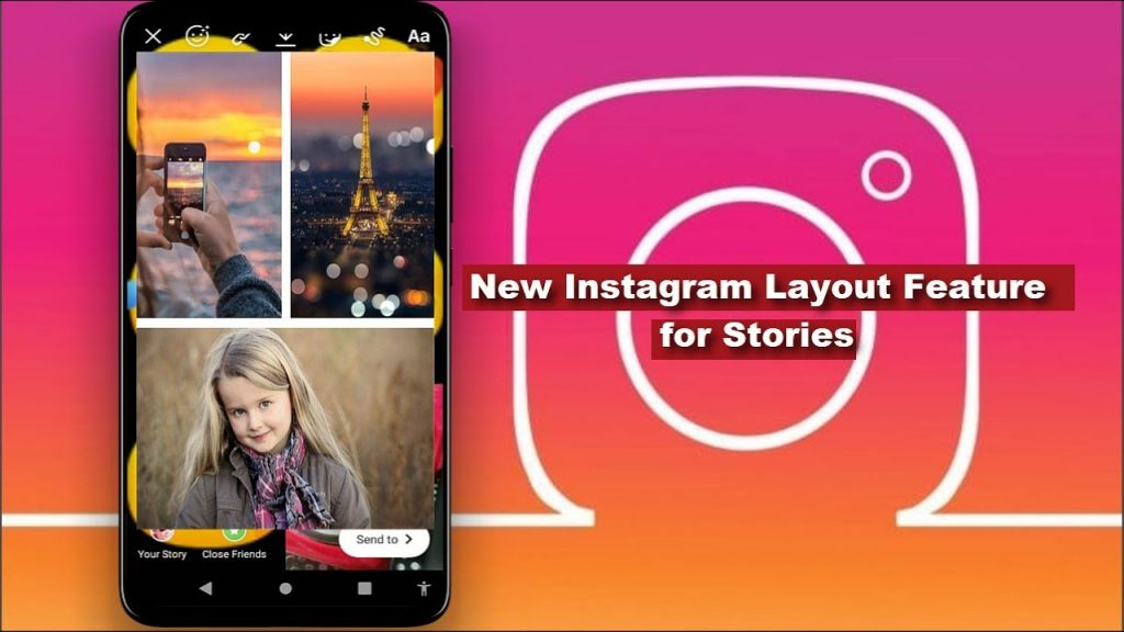 How To Use Instagram's Latest Layout Feature In Your Stories