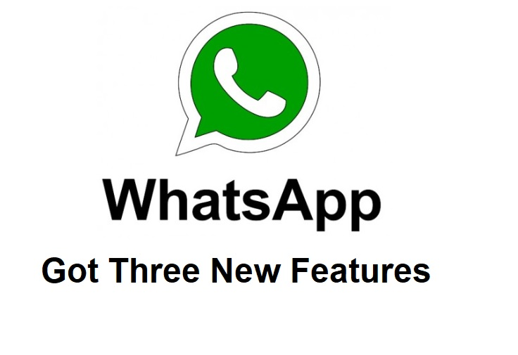 Three New Features Of Whatsapp