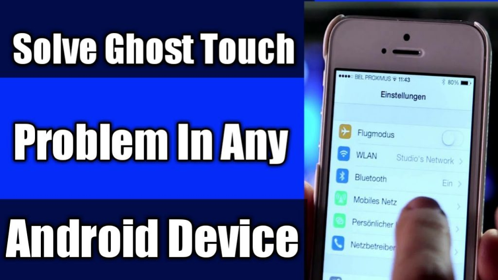 How to fix the Ghost Touch problem in Android phones?