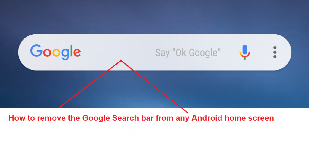 How to remove the Google Search bar from any Android home screen