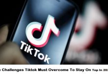 Photo of The Challenges Tiktok Must Overcome To Stay On Top In 2020