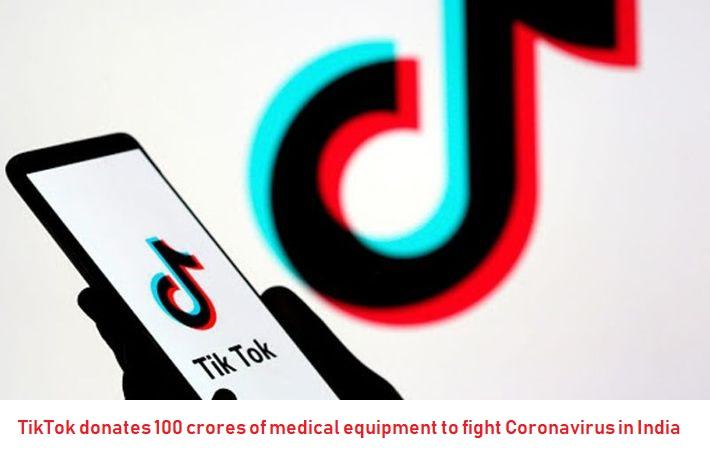TikTok donates 100 crores of medical equipment to fight Coronavirus in India